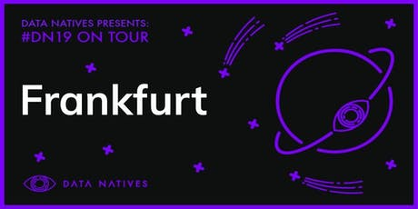 Data Natives Frankfurt v 11.0 Tickets