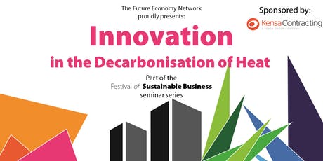 Innovation in the Decarbonisation of Heat – Festival of Sustainable Business tickets