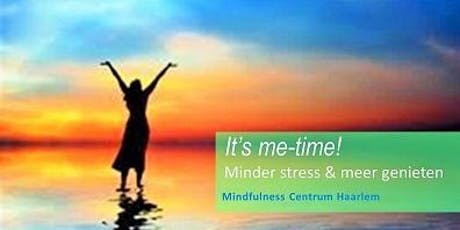 """Zorgen voor meer """"Me-Time"""" met Mindfulness, start 27/08 Haarlem tickets"""