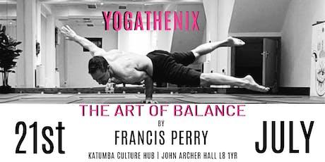 Yogathenix - Art of Balance Workshop - by Francis Perry tickets