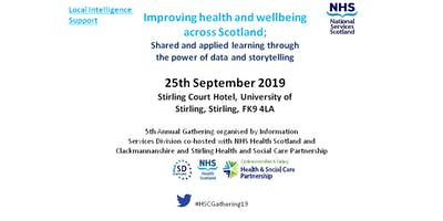 Health and Social Care Gathering 2019  Improving health and wellbeing across Scotland: Shared and applied learning through the power of data and storytelling