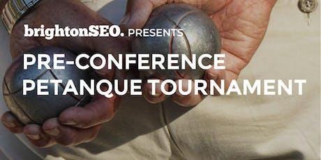 Pre-BrightonSEO Petanque Tournament. Sept 2019 tickets