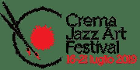 Crema Jazz Art Festival 2019 biglietti