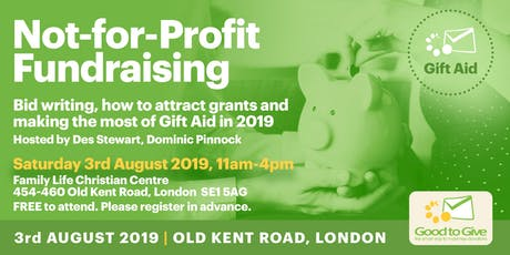 Not-for-Profit Fundraising - Bid writing, grants and making the most of Gift Aid in 2019 tickets