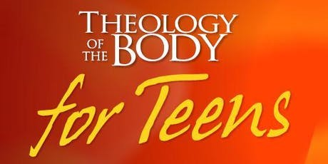 2019 - 2020  Theology of the Body for Teens tickets