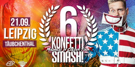6 YEARS KonfettiSMASH! / Täubchenthal Leipzig / Sa. 21.9. Tickets