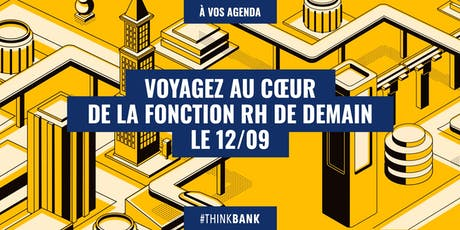 #THINKBANK - Voyage au coeur de la RH tickets