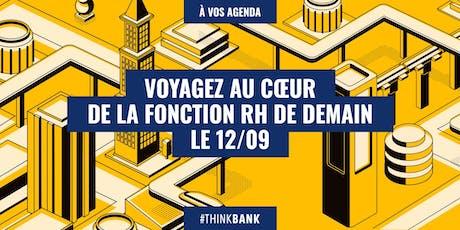 #THINKBANK - Voyage au coeur de la RH billets