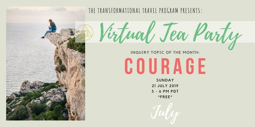 Virtual Tea Party, July 2019 // COURAGE