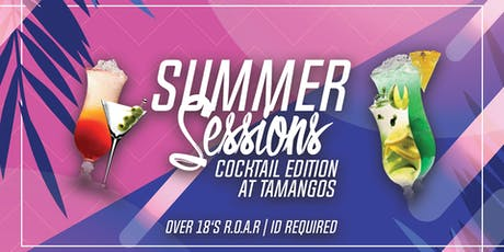 Summer Sessions: Cocktail Edition at Tamango Nightclub tickets