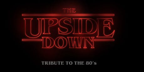 The Upside Down: Tribute to the 80's tickets