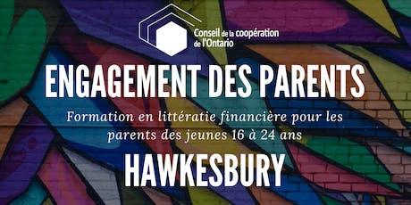 HAWKESBURY - Engagement des parents - Formation en litéracie financière pour les parents des jeunes 16 à 24 ans billets