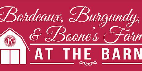 Bordeaux, Burgundy & Boone's Farm at the Barn tickets