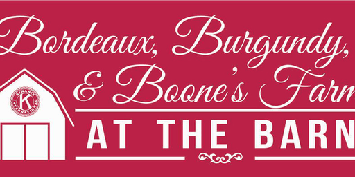 Bordeaux, Burgundy & Boone's Farm at the Barn