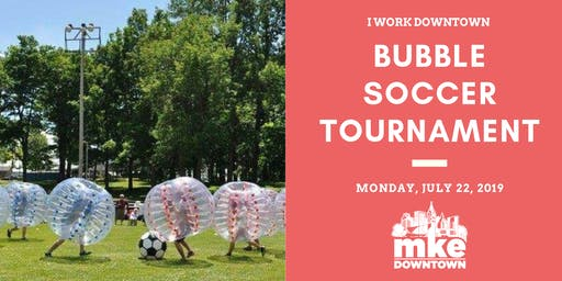 I Work Downtown Bubble Soccer 2019