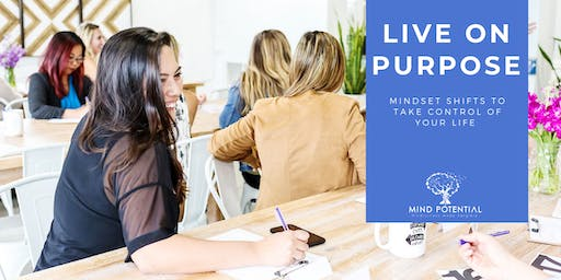 LIVE ON PURPOSE: Mindset Shifts to Take Control of Your Life
