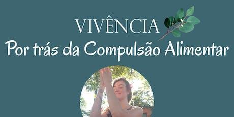 Por Trás da Compulsão Alimentar - Ribeirão Preto ingressos