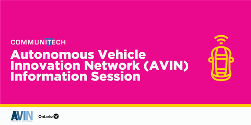 Communitech: Autonomous Vehicle Innovation Network (AVIN) Information Session