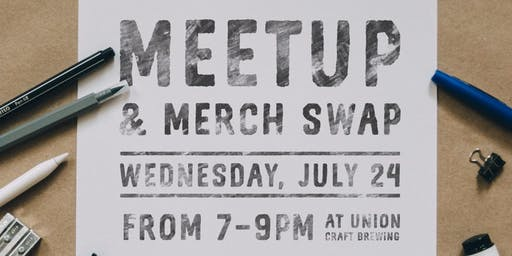 July Meetup & Merch Swap