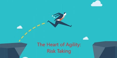 The Heart of Agility: Risk Taking tickets