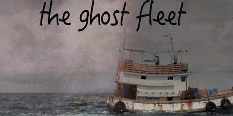 Films Across Borders: The Ghost Fleet tickets