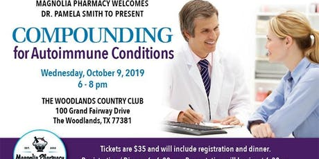 Compounding for Autoimmune Conditions  tickets