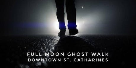 Downtown St. Catharines Full Moon Ghost Walk - Sun. Oct. 13, 2019 at 7:00pm tickets