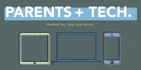 Parents + Tech. tickets