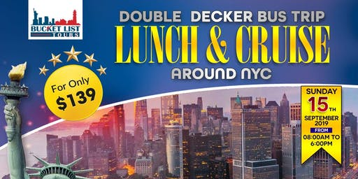 NYC Double Decker Bus Trip with 3 course  Lunch Buca Di Beppo  & Cruise Around Manhattan