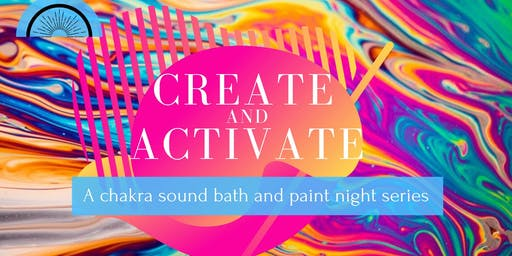 Create and Activate:  A Chakra Sound Bath and Paint Night