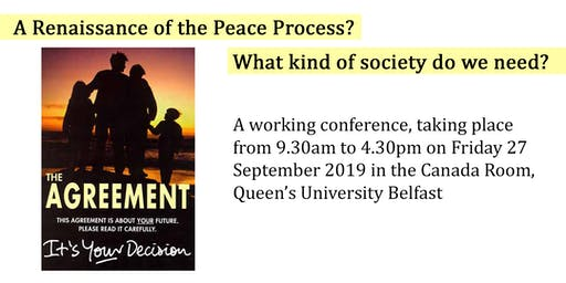 A Renaissance of the Peace Process? What kind of society do we need?