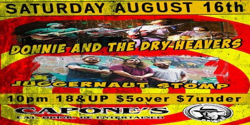 Donnie and the Dry Heavers with Juggernaut Stomp