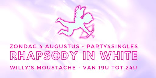 Party4singles | Rhapsody in WHITE | Willy's Moustache