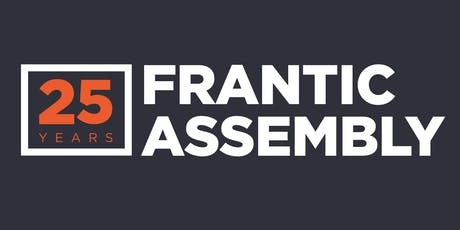 The Frantic Assembly Warm Up (Riverstage) tickets
