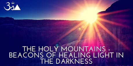 THE HOLY MOUNTAINS - BEACONS OF HEALING LIGHT IN THE DARKNESS - Mystical Divine Service tickets