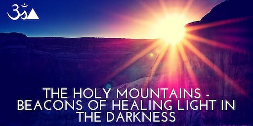 THE HOLY MOUNTAINS - BEACONS OF HEALING LIGHT IN THE DARKNESS - Mystical Divine Service