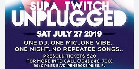 Supatwitch Unplugged | Saturday July 27 tickets