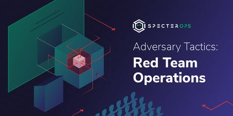 Adversary Tactics - Red Team Operations Training Course - MD September 2019 tickets