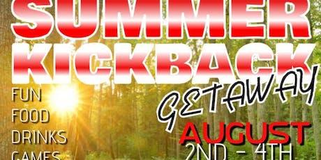 SUMMER KICKBACK GETAWAY tickets