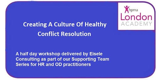 Creating A Culture Of Healthy Conflict Resolution