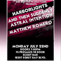 Red Raptor Productions, HarborLights, And Then Suddenly, Astral Intention, Matthew Romero