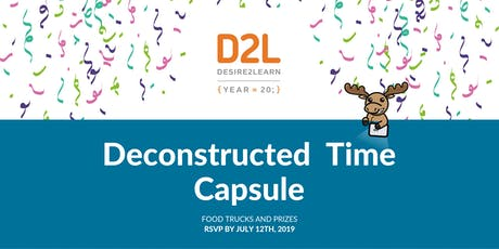 D2L's Deconstructed Time Capsule tickets