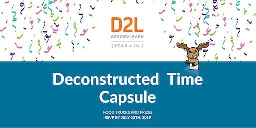 D2L's Deconstructed Time Capsule