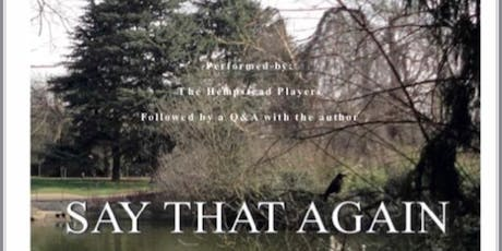 Performance of 'Say That Again - a play by Jane M Cullen tickets
