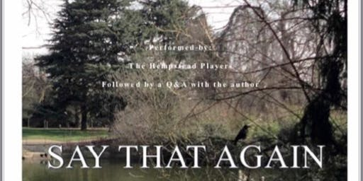 Performance of 'Say That Again - a play by Jane M Cullen
