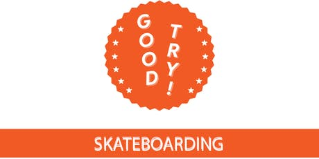 Good Try & Bad Academy Present Skateboard 101 for Womxn tickets