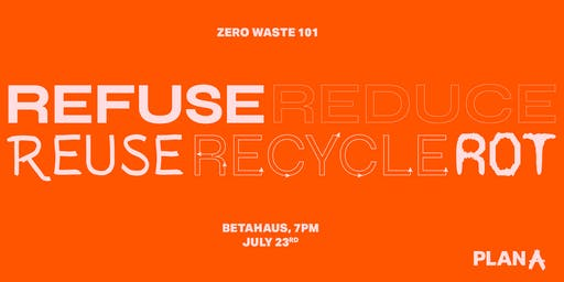 Zero Waste 101. Crash course on how to be kinder to the planet.