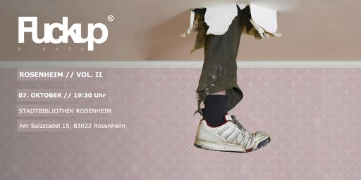 FuckUp Nights Vol. II - Rosenheim