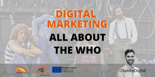 Digital Marketing: All About The Who - Poole - Dorset Growth Hub