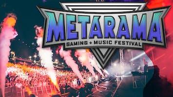 Metarama Gaming + Music Festival